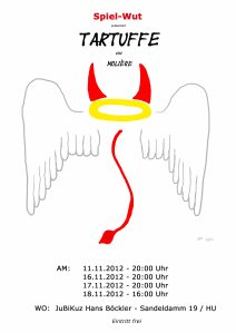 Plakat/Flyer für Tartuffe von Molière von der Thatergruppe Spiel-Wut. Ein paar weiße Flügel, die einen roten Teufelsschanz und einen goldenen Heiligenschein haben, auf dem 2 rote Hörner sitzen