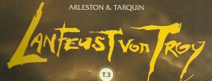 Die Serie Lanfeust von Troy von Arleston und Tarquin, erscheint bei Carlsen Comics.